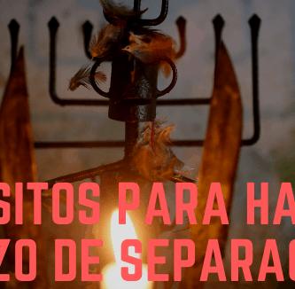 REQUISITOS PARA HACER HECHIZO DE SEPARACION